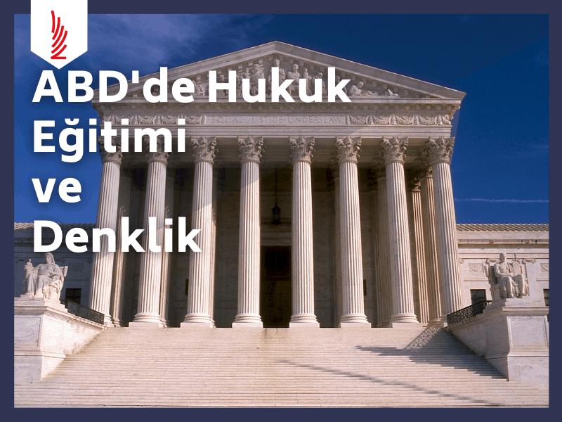 abd-de-hukuk-egitimi-ve-denklik Amerika'da Hukuk Yüksek Lisans Danışmanlığı LLM JD SJD